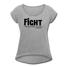 Load image into Gallery viewer, FIGHT-Women's Roll Cuff T-Shirt - heather gray