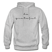 Load image into Gallery viewer, BE GRATEFUL- WOMEN'S Heavy Blend Adult Hoodie - heather gray