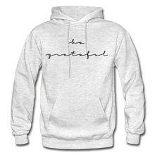 Load image into Gallery viewer, BE GRATEFUL- WOMEN'S Heavy Blend Adult Hoodie - light heather gray
