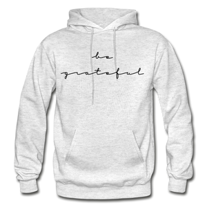 BE GRATEFUL- WOMEN'S Heavy Blend Adult Hoodie - light heather gray