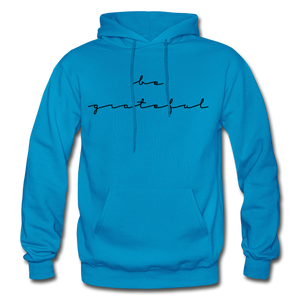 BE GRATEFUL- WOMEN'S Heavy Blend Adult Hoodie - turquoise