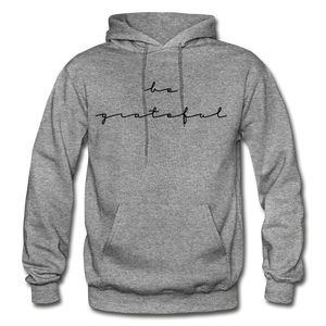 BE GRATEFUL- WOMEN'S Heavy Blend Adult Hoodie - graphite heather