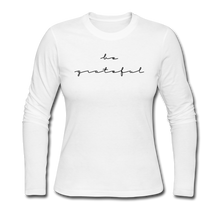Load image into Gallery viewer, BE GRATEFUL-Women's Long Sleeve Jersey T-Shirt - white