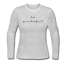 Load image into Gallery viewer, BE GRATEFUL-Women's Long Sleeve Jersey T-Shirt - gray