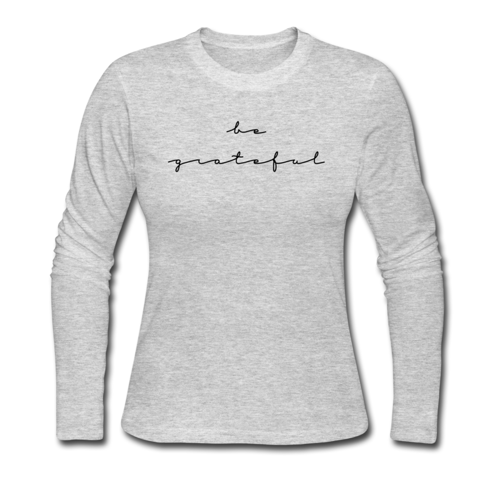 BE GRATEFUL-Women's Long Sleeve Jersey T-Shirt - gray