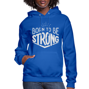 Born Strong-Women's Hoodie - royal blue