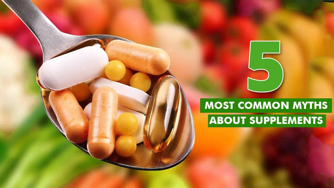 5 Most Common Myths about Supplements