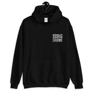 Go Big Or Go Home - Hoodie - MIH Collection