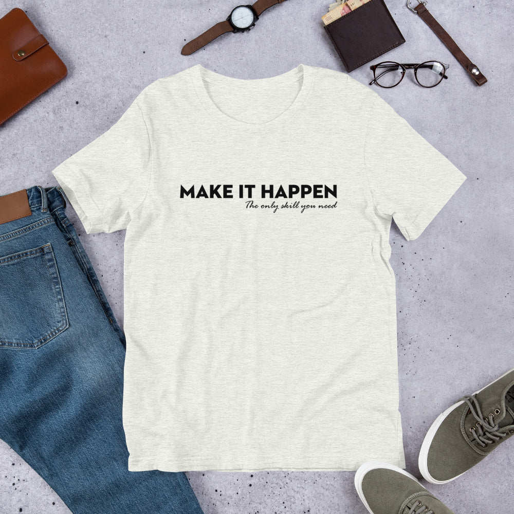 Make It Happen - T shirt - MIH Collection