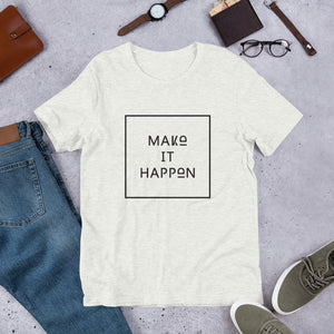 Make It Happen Square - T shirt