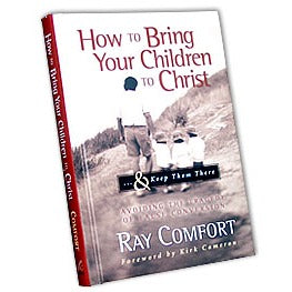 How To Bring Your Children To Christ and Keep Them There (Book)