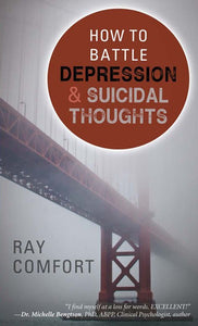 How to Battle Depression & Suicidal Thoughts