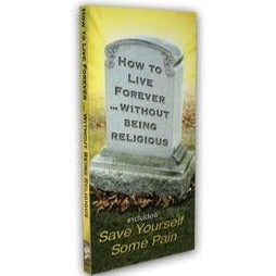 How To Live Forever - Without Being Religious