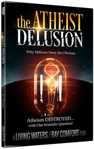 The Atheist Delusion DVD