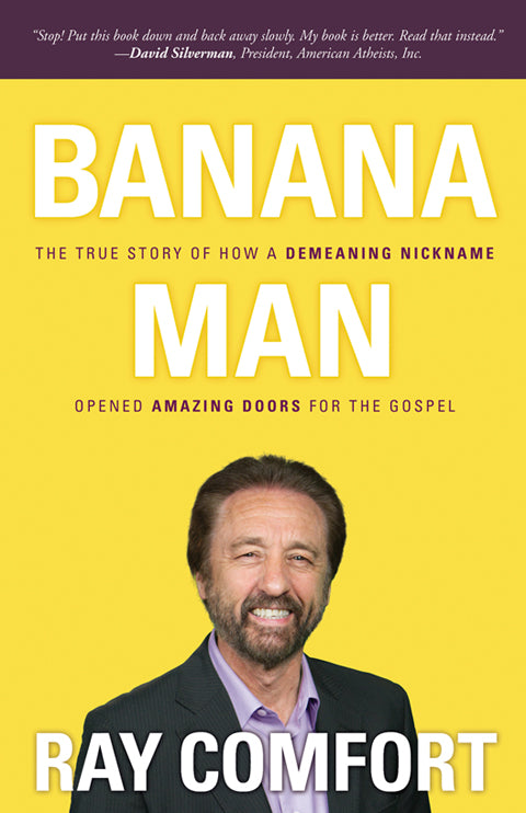 Banana Man | Ray Comfort