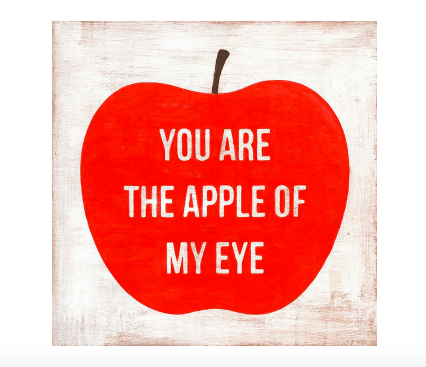 APPLE OF MY EYE ART PRINT