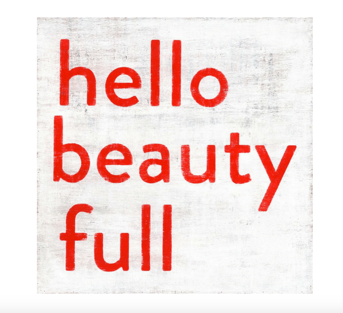 HELLO BEAUTY FULL ART PRINT
