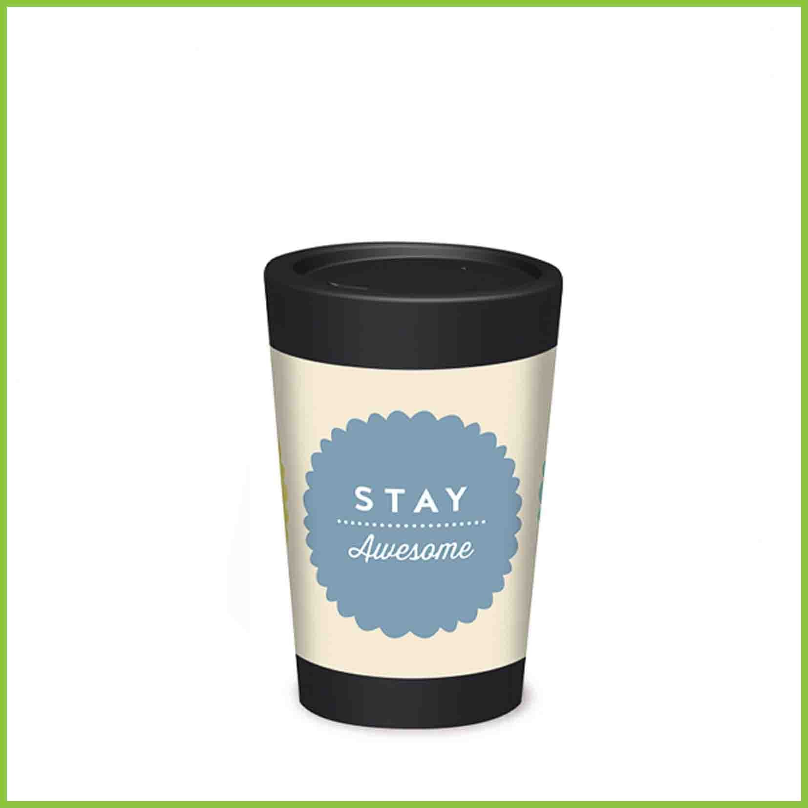A lightweight reusable cup from CuppaCoffeeCup with a Stay Awesome design.