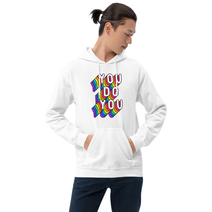 You Do You Unisex Hoodie