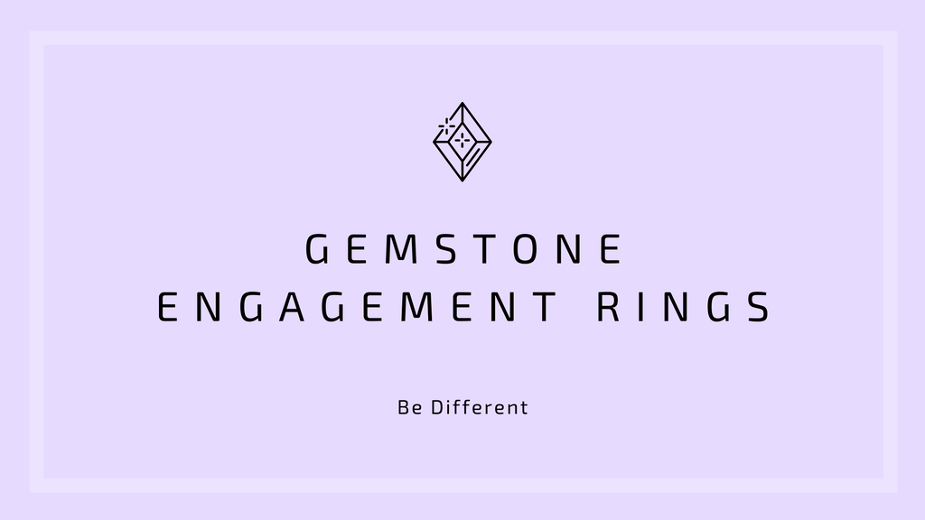 Be Different - Gemstone Engagement Rings