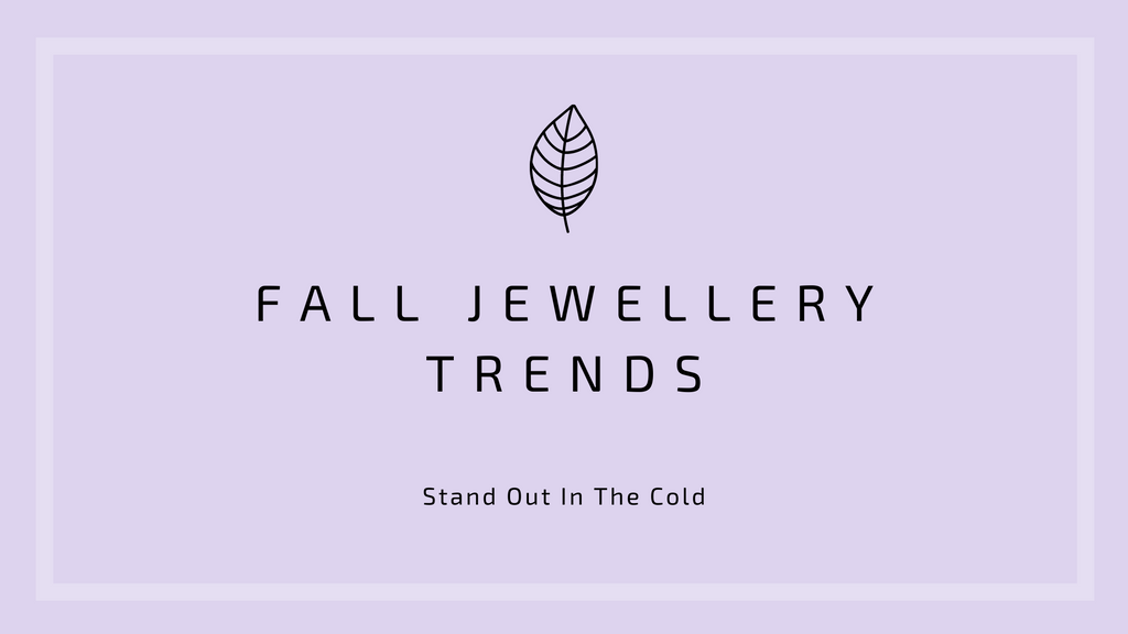 Fall Jewellery Trends