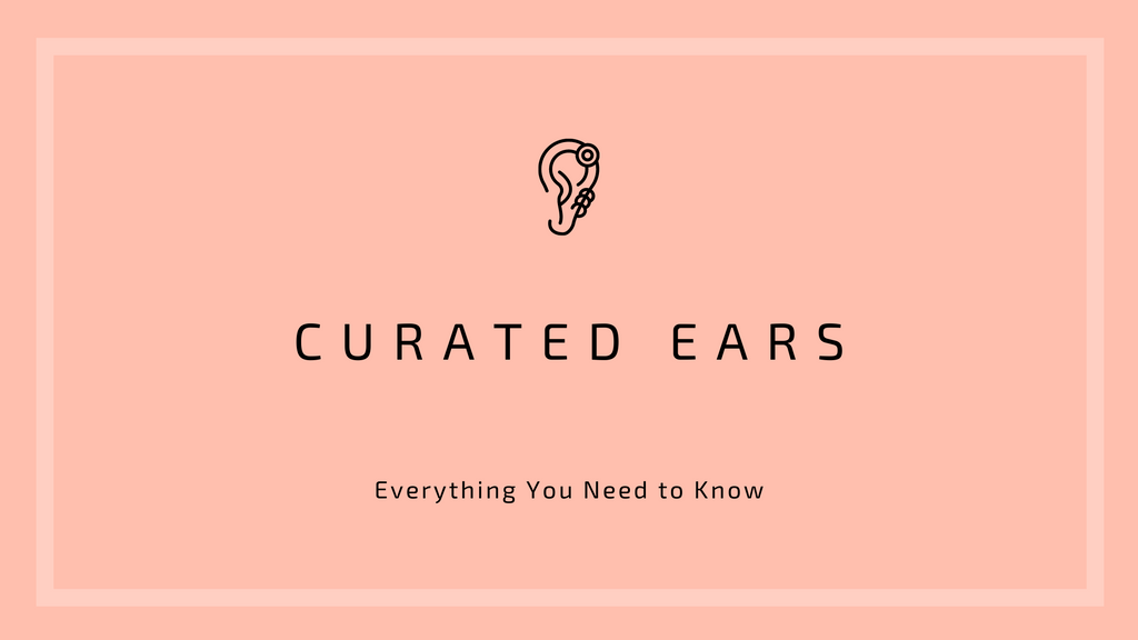 Everything You Need to Know About Curated Ears