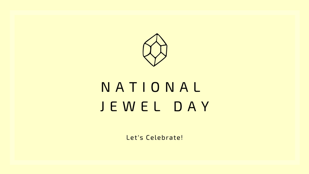 National Jewel Day-Let's Celebrate