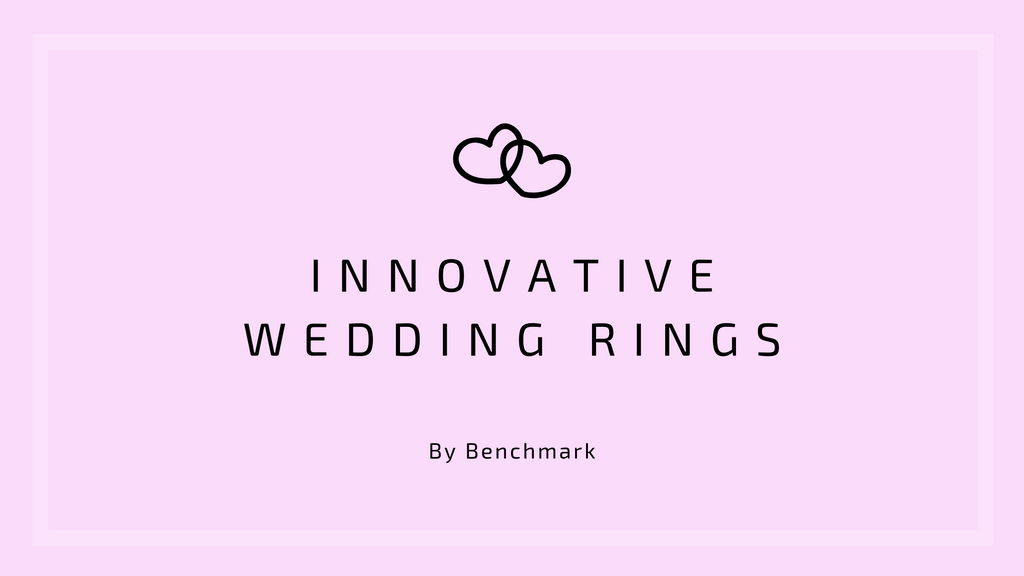 Innovative Wedding Rings by Benchmark