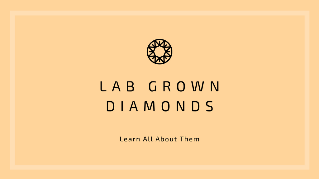 Learn About Lab Grown Diamonds