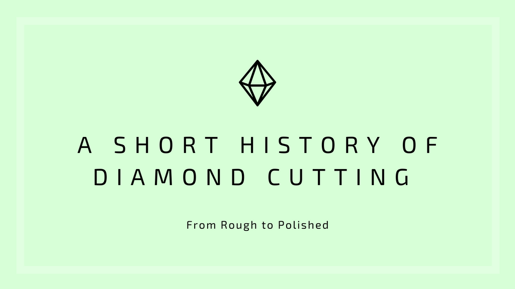 A Short History of Diamond Cutting
