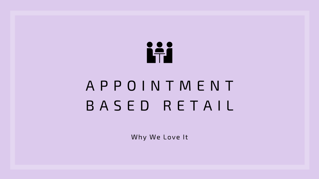 The Rise of Appointment-Based Retail