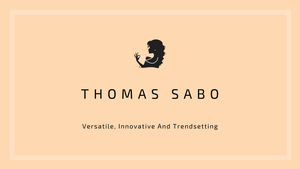 Thomas Sabo - Versatile, Innovative And Trendsetting