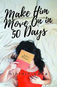 Make Him Move On in 50 Days