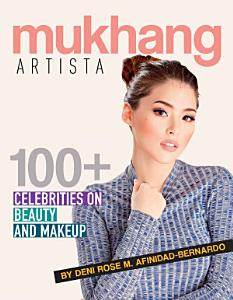 Mukhang Artista: 100+ Interviews on Beauty and Makeup