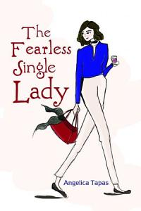 The Fearless Single Lady