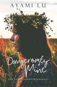 Dangerously Mine The Stanfield Heir Series #1