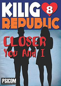 Kilig Republic 8: Closer You And I