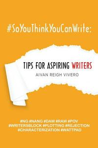 #soyouthinkyoucanwrite