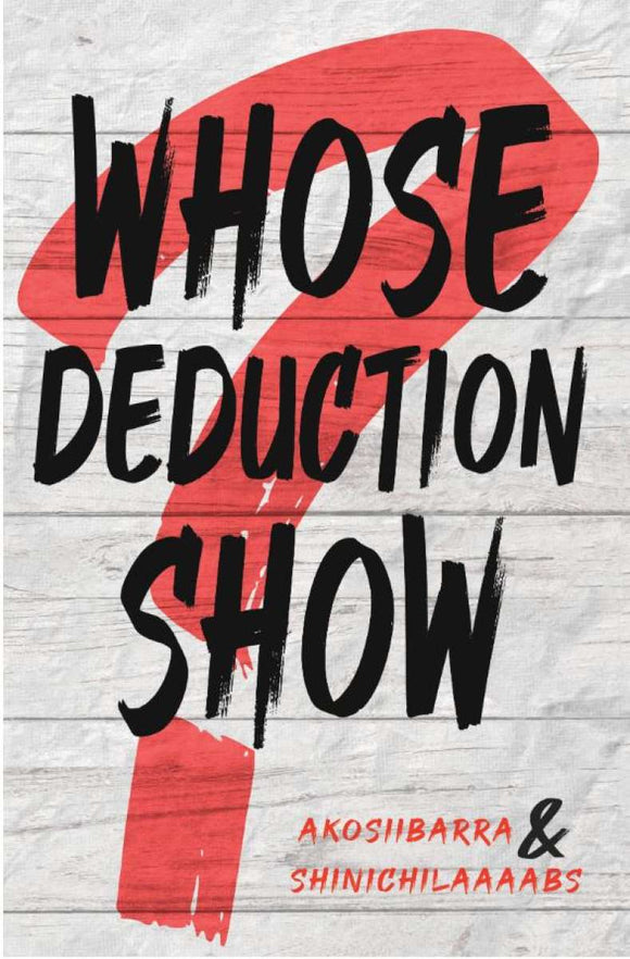 Whose Deduction Show?