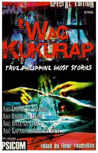 Wag Kukurap True Philippine Ghost Stores Special Edition