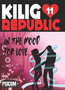 Kilig Republic 11: In The Mood For Love