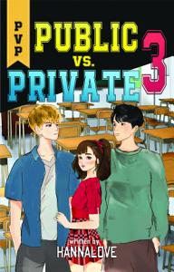 Private vs Public Vol. 3