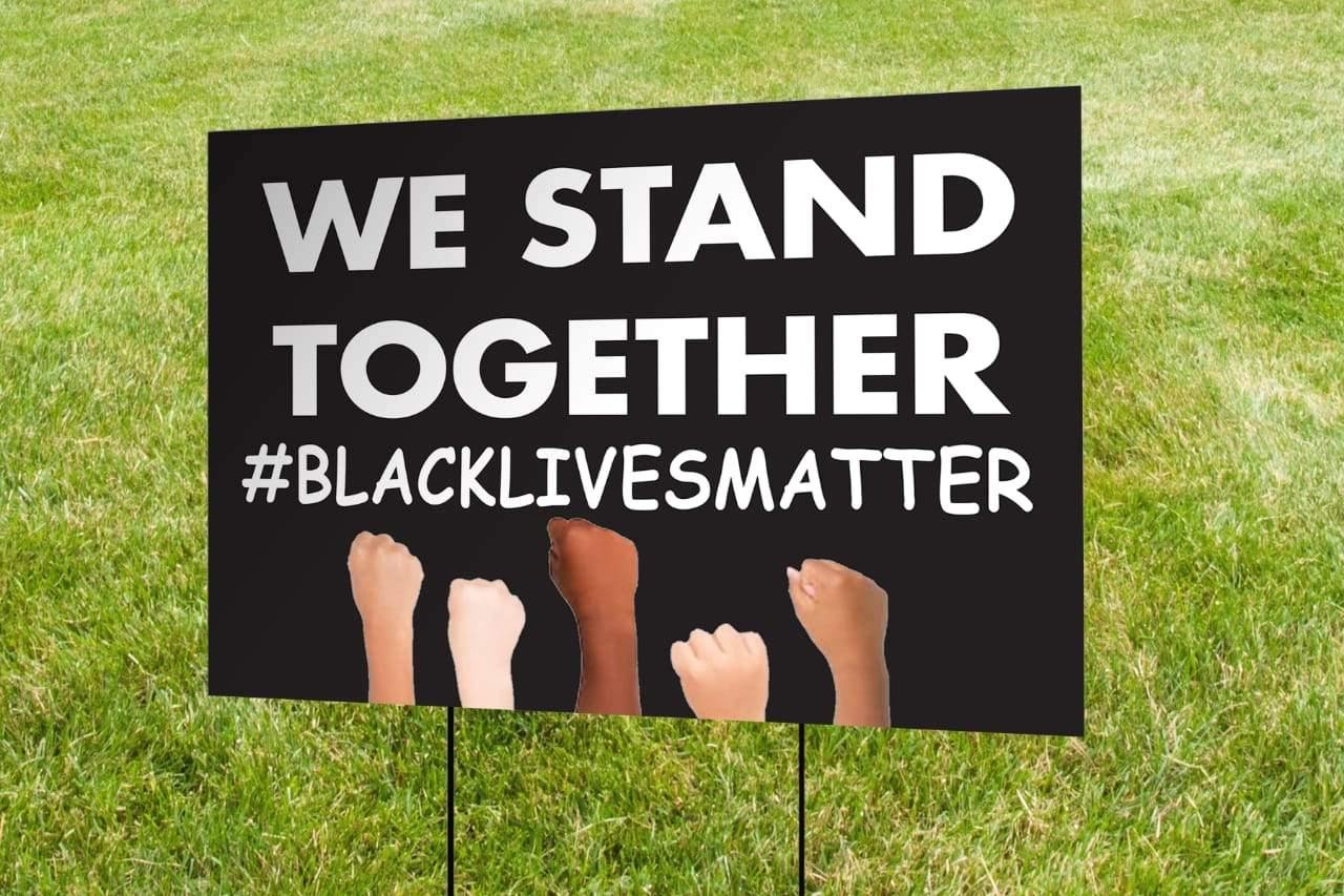 We Stand Together Yard Sign - LoveLeeBliss