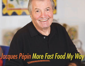 Jacques Pépin: More Fast Food My Way