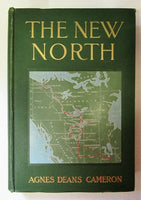 CAMERON, Agnes Deans [1863-1912]. The New North Being Some Account of a Woman's Journey through Canada to the Arctic. New York & London: D.Appleton And Company, 1910.