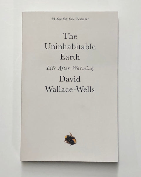 The Uninhabitable Earth: Life After Warming By David Wallace-Wells Softcover Book