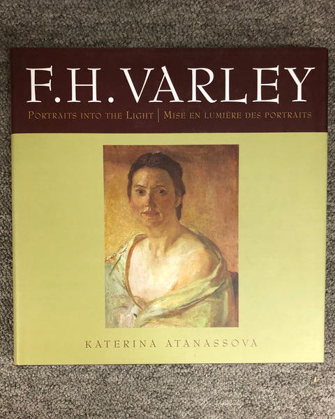 F.H. Varley: Portraits Into The Light / Mise En Lumiere Des Portraits by Katerina Atanassova