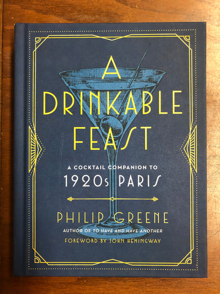 Hardcover Book A Drinkable Feast: A Cocktail Companion to 1920s Paris by Philip Greene