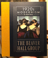 Hardcover Book 1920s Modernism in Montreal: The Beaver Hall Group