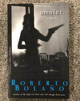 Amulet: A Novel by Roberto Bolano softcover book